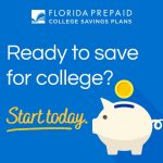Ready to save for college? Start today - Florida Prepaid College Savings Plans